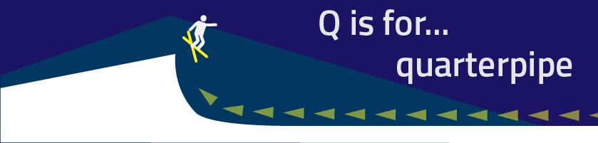 Q Quarterpipe