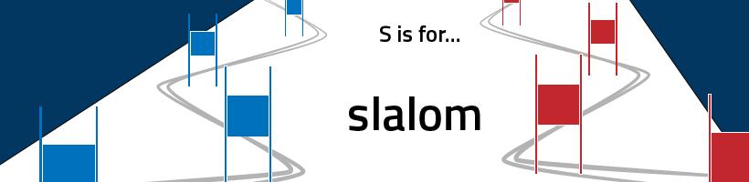 S Slalom