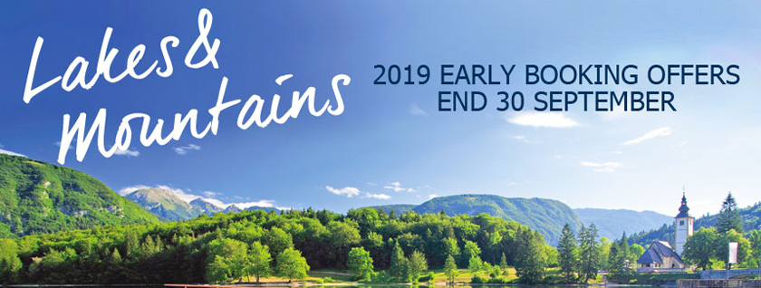 Lakes and Mountains 2019 - Early Booking Offers End 30 September